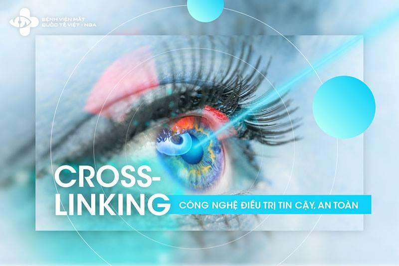 CROSSLINKING - Công nghệ điều trị cận thị an toàn, tin cậy