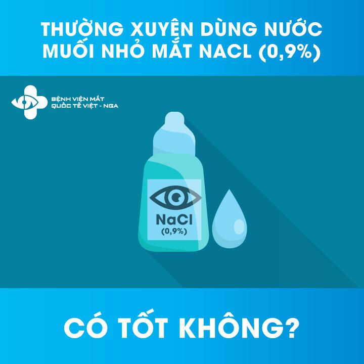 Có nên sử dụng thường xuyên nước muối NaCl ( 0,9%) cho mắt