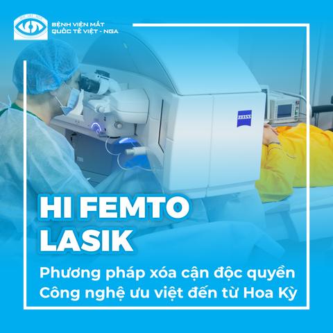 HI FEMTO LASIK: Phương pháp xóa cận độc quyền tại BV Mắt QT Việt - Nga