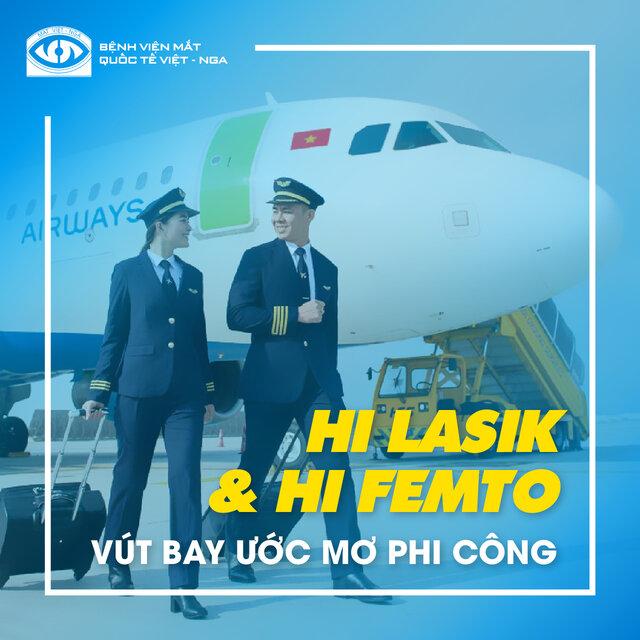 Hi Lasik & Hi Femto:  VÚT BAY ƯỚC MƠ PHI CÔNG